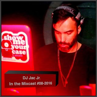 Jac Jr. - In The Mixcast 08-2016