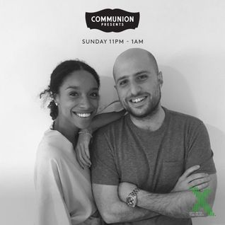 Communion Presents on Radio X (15th May)