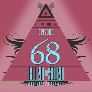 Blend the Sound PODCAST 68