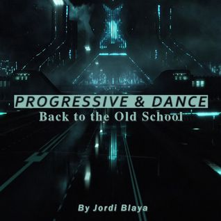 Progressive & Dance, Remember Session (By Jordi Blaya)