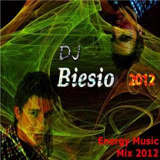 DjBiesio - Energy Music Mix 2012