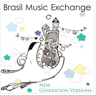 Brasil Music Exchange 10 - New Generation Versions