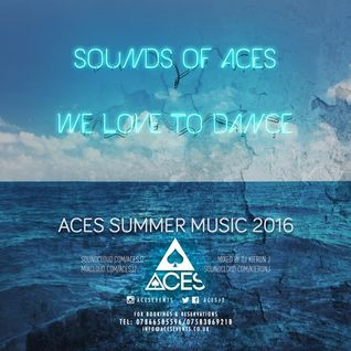 Aces Presents: We Love To Dance - Summer (Mixed By @DJKieronJ)