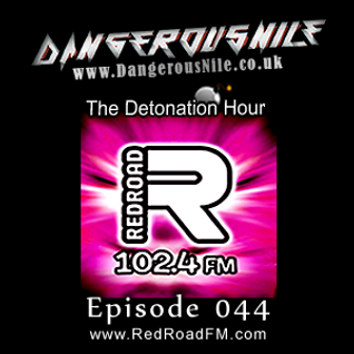 DangerousNile - The Detonation Hour Red Road FM Episode 044 (26/06/2015)