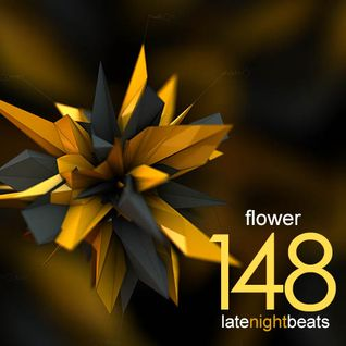 Late Night Beats by Tony Rivera - Episode 148: Flower