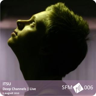 Itsu - Deep Channels (Live) [SFM 006]