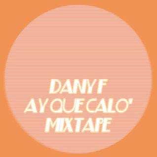 Dany F - Ay Que Calo' Mixtape