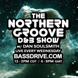 Northern Groove Show [2016.06.08] Dan Soulsmith on BassDrive