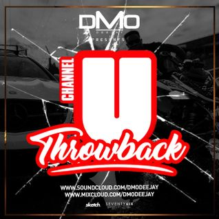 @DMODeejay - #ChannelUThrowbackMix