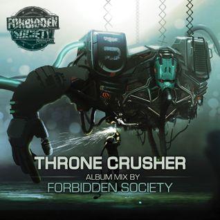 Thronecrusher Album Mix by Forbidden Society