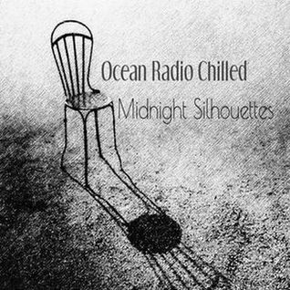 "Ocean Radio Chilled ""Midnight Silhouettes"" (1-3-16)"