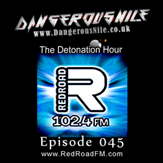 DangerousNile - The Detonation Hour Red Road FM Episode 045 (03/07/2015)