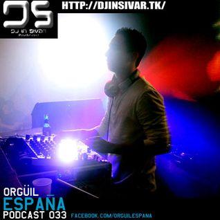 DS (DJ IN SIVAR) PODCAST 33 - ORGUIL ESPAÑA