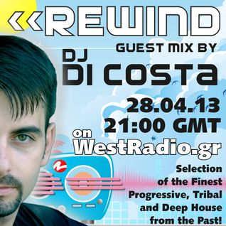 REWIND Episode 15 with guest mix by DJ Di Costa on WestRadio.gr (28.04.13)