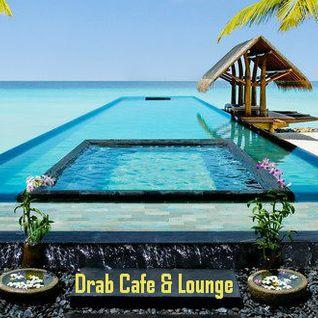 Drab Cafe & Lounge Mix # 7