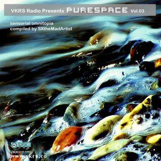 SXtheMadArtist [Sensorial Omnitopia] VKRS Purespace Vol.3
