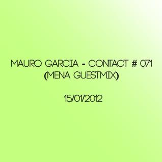 Mauro Garcia - Contact # 071 (Mena Guestmix) 15/01/2012