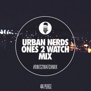 Purge | Urban Nerds #Ones2Watch Mix