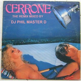 Cerrone THE REMIX MIXED BY DJ PHIL MASTER D