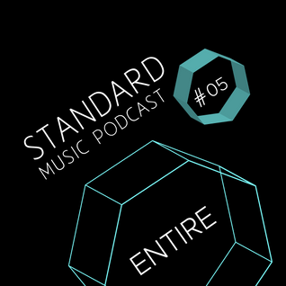 Standard Music Podcast 05 - ENTIRE