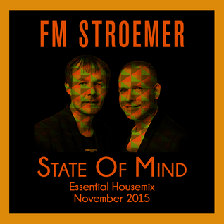 FM STROEMER - State Of Mind Essential Housemix November 2015 | www.fmstroemer.de