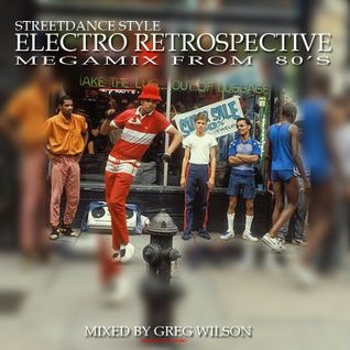 No Sell Out - Electro Retrospective Megamix From 80's - Mixed By Greg Wilson