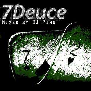 7Deuce Mixed By DJ Ping