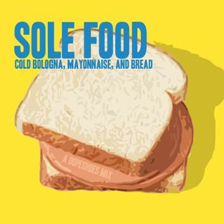 Sole Food - Cold Bologna (Half a Sandwich Mix)
