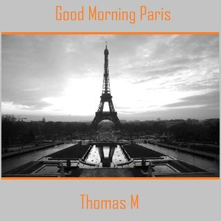 Thomas M - Good Morning Paris