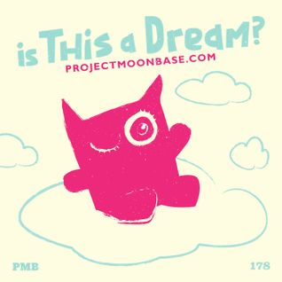 PMB178: Is This A Dream?