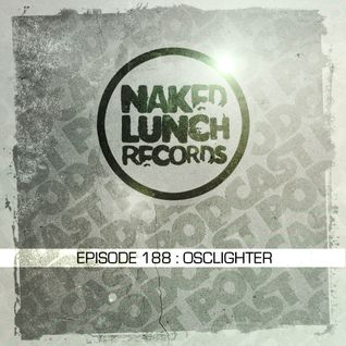 Naked Lunch PODCAST #188 - OSCLIGHTER