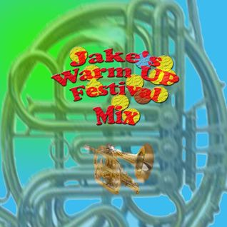 Jake's Warm Up Festival Mix