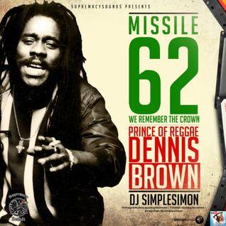 MISSILE 62 - WE REMEMBER DENNIS BROWN
