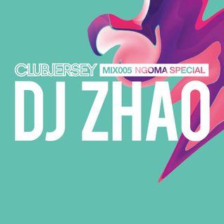 MIX005 - DJ Zhao (NGOMA Special)