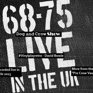 The Dog and Crow Show on Music World Radio: 68 75 live album feature, David Bowie #vinylplayretro