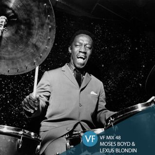 VF Mix 48: Moses Boyd & Lexus Blondin (Jazz drummers special)