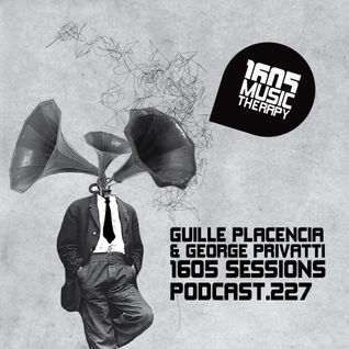 1605 Podcast 227 with Guille Placencia & George Privatti