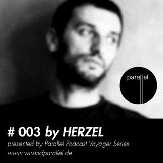 PARALLEL VOYAGER PODCAST #003: HERZEL