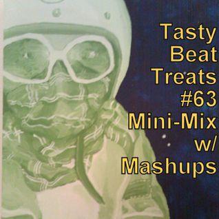 Tasty Beat Treats #63: Mini-Mix w/ Mashups