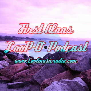 LooP-O _ First Class 13 _ Padio podcast _ Coolnusicradio.com