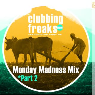 CLUBBING FREAKS - (Monday Madness Mix) - Agosto 2013 - part2