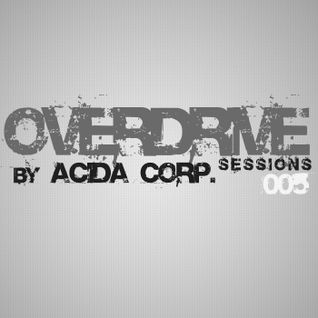 Overdrive 005 by Acida Corporation