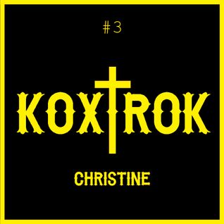 Koxtrok #3 by Christine