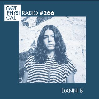 Get Physical Radio #266 mixed by Danni B