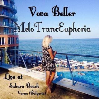 Vova Beller - MeloTrancEuphoria 11 (Live at Sahara Beach Varna,Bulgaria)
