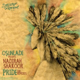 Osunlade pres. Nadirah Shakoor - Pride (The Remixes)