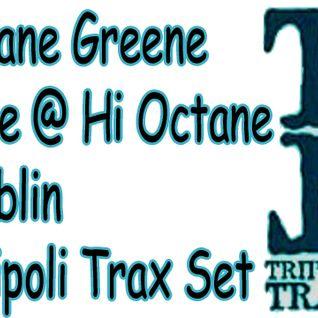 Shane Greene Live @ Hi Octane Dublin - Tripoli Trax Set