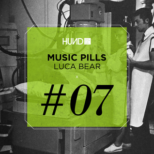 HUND | MUSIC PILLS #7 : LUCA BEAR [Break New Soil, Bla Bla]