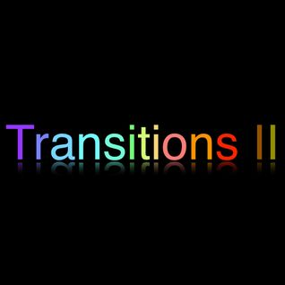 Transitions II