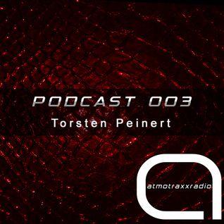 Torsten Peinert - Podcast 003 - Exclusive Mix for atmotraxxRadio